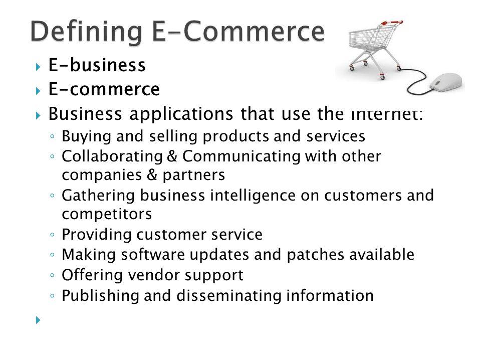 Defining E-Commerce E-business E-commerce