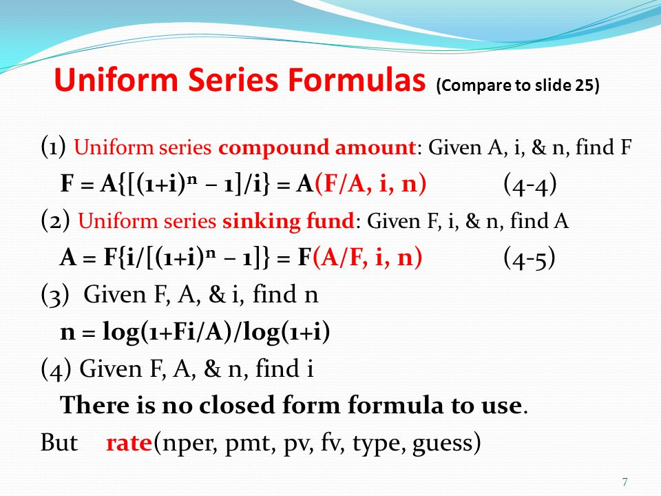 Uniform Series Formulas (Compare to slide 25)