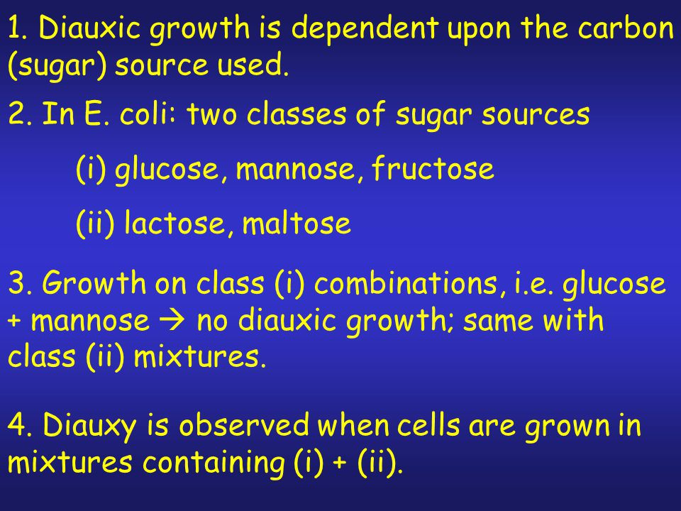 1. Diauxic growth is dependent upon the carbon (sugar) source used.