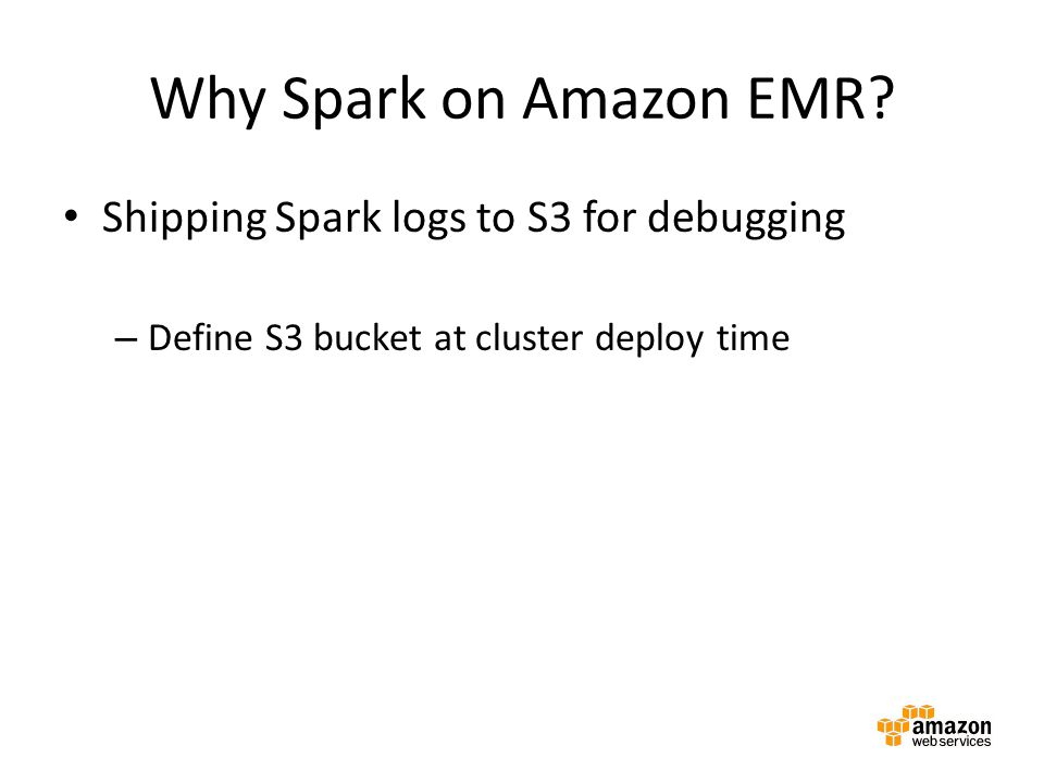 Why Spark on Amazon EMR Shipping Spark logs to S3 for debugging