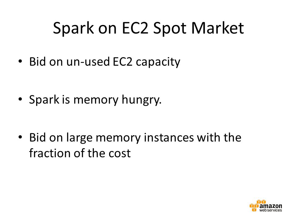 Spark on EC2 Spot Market Bid on un-used EC2 capacity