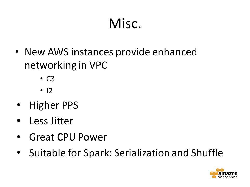 Misc. New AWS instances provide enhanced networking in VPC Higher PPS