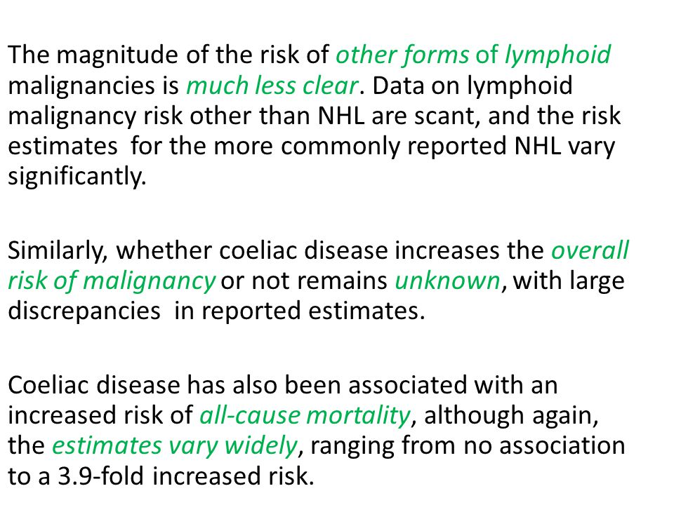 The magnitude of the risk of other forms of lymphoid malignancies is much less clear.