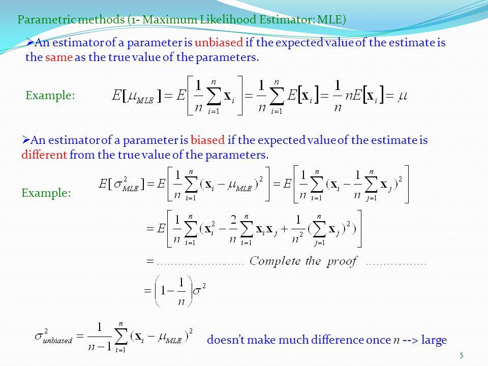 Parametric methods (1- Maximum Likelihood Estimator: MLE)