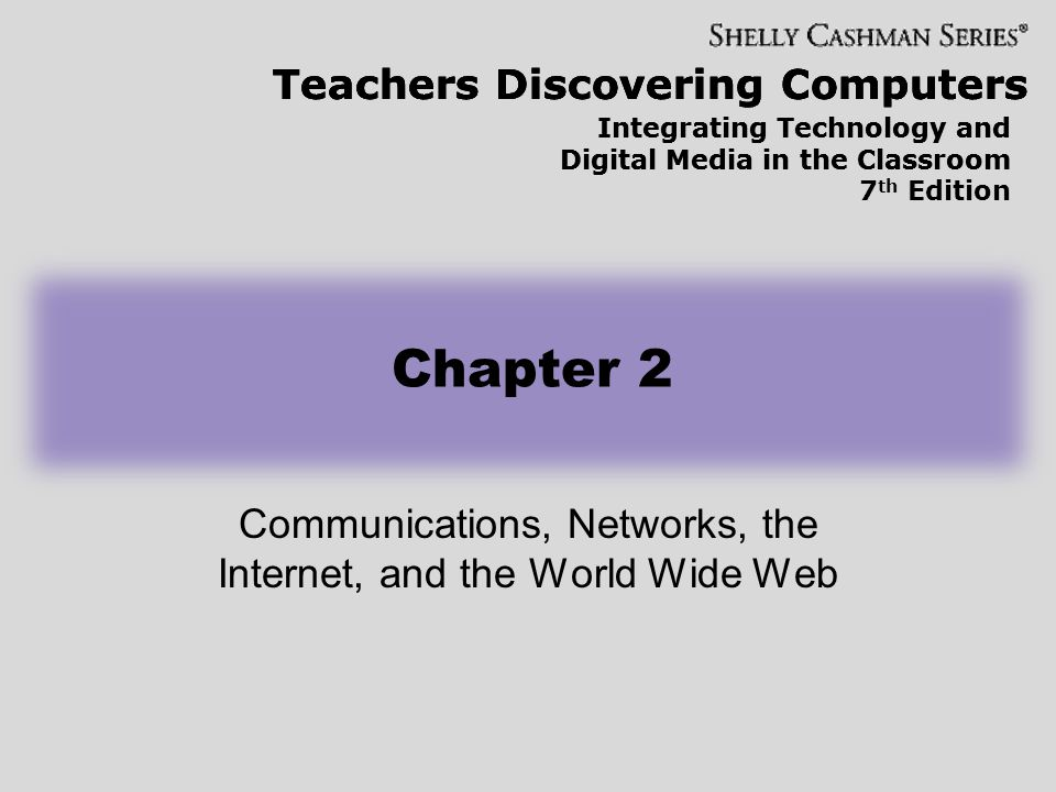 Communications, Networks, the Internet, and the World Wide Web