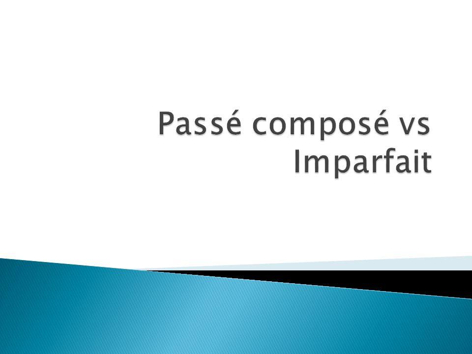 Passé composé vs Imparfait
