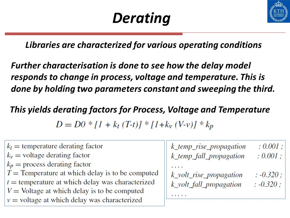 Derating Libraries are characterized for various operating conditions