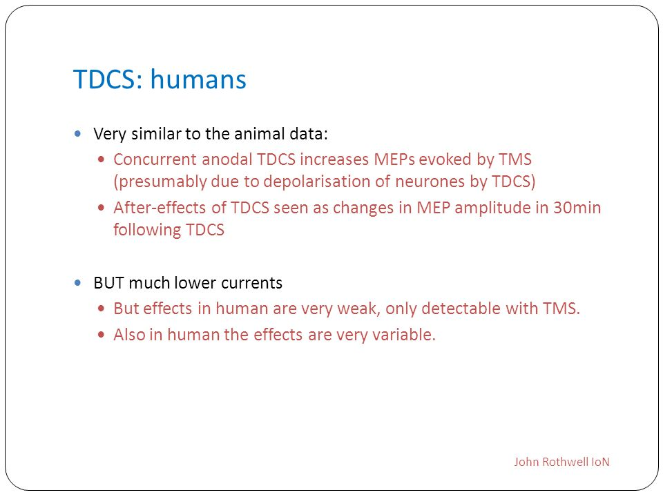 TDCS: humans Very similar to the animal data: