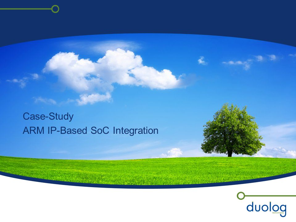 Case-Study ARM IP-Based SoC Integration