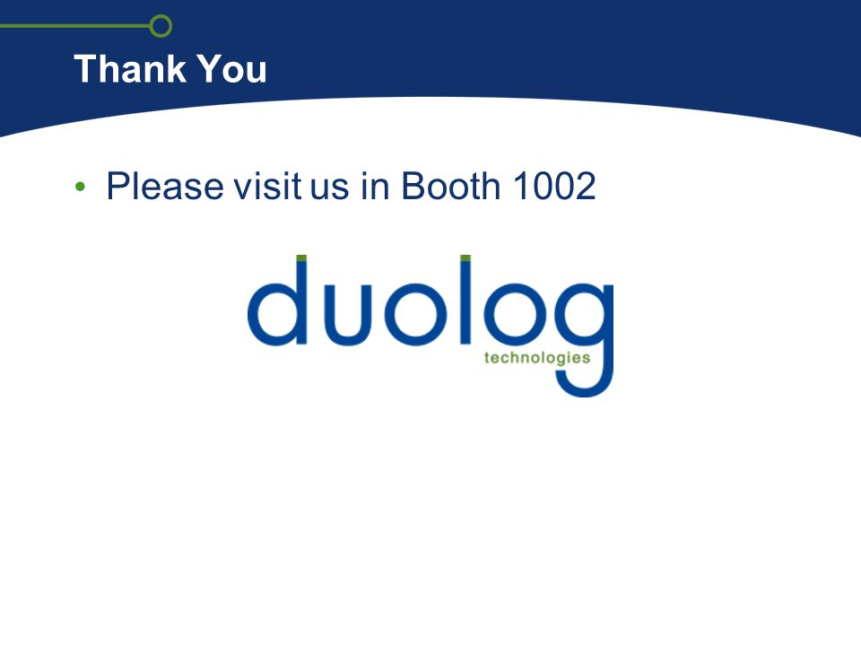 Thank You Please visit us in Booth 1002