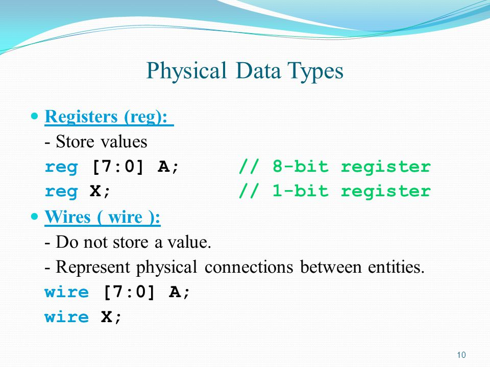 Physical Data Types Registers (reg): - Store values