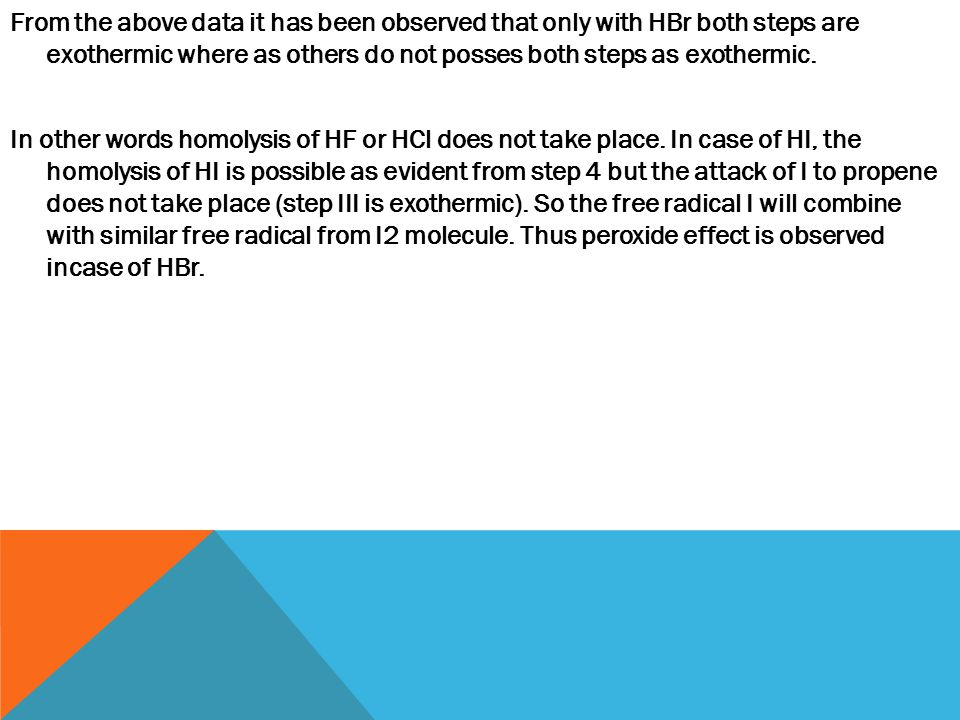 From the above data it has been observed that only with HBr both steps are exothermic where as others do not posses both steps as exothermic.
