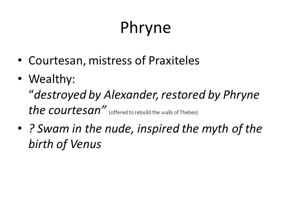 Phryne Courtesan, mistress of Praxiteles