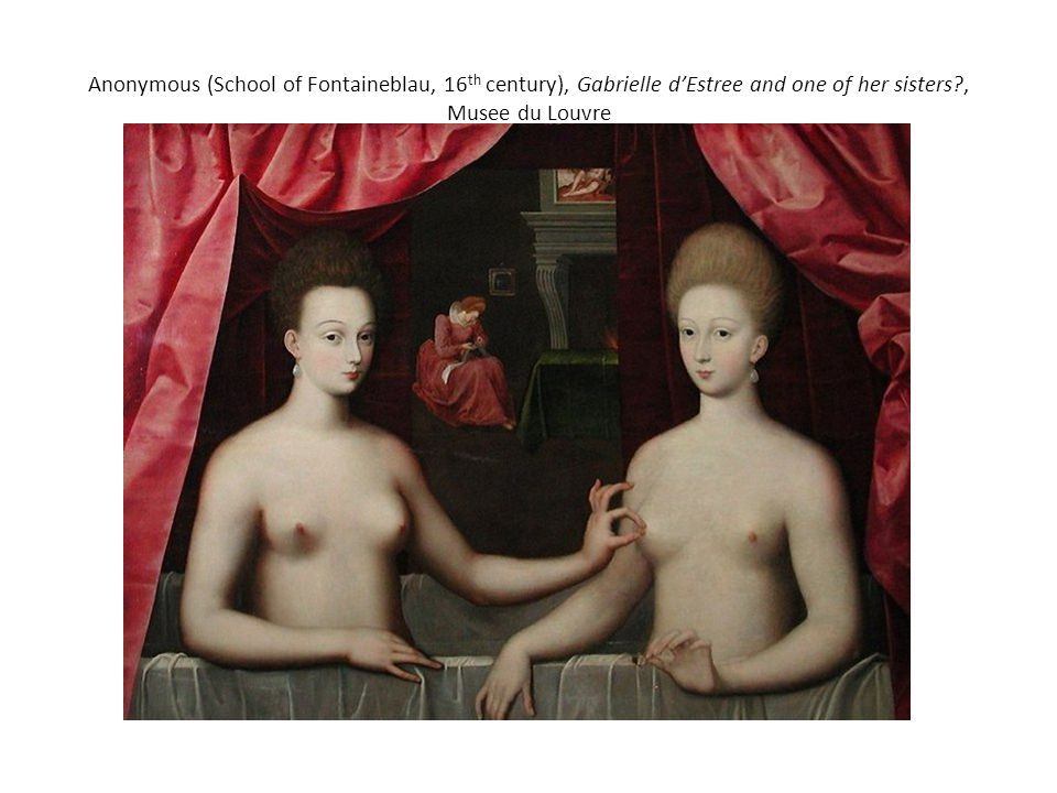 Anonymous (School of Fontaineblau, 16th century), Gabrielle d'Estree and one of her sisters , Musee du Louvre