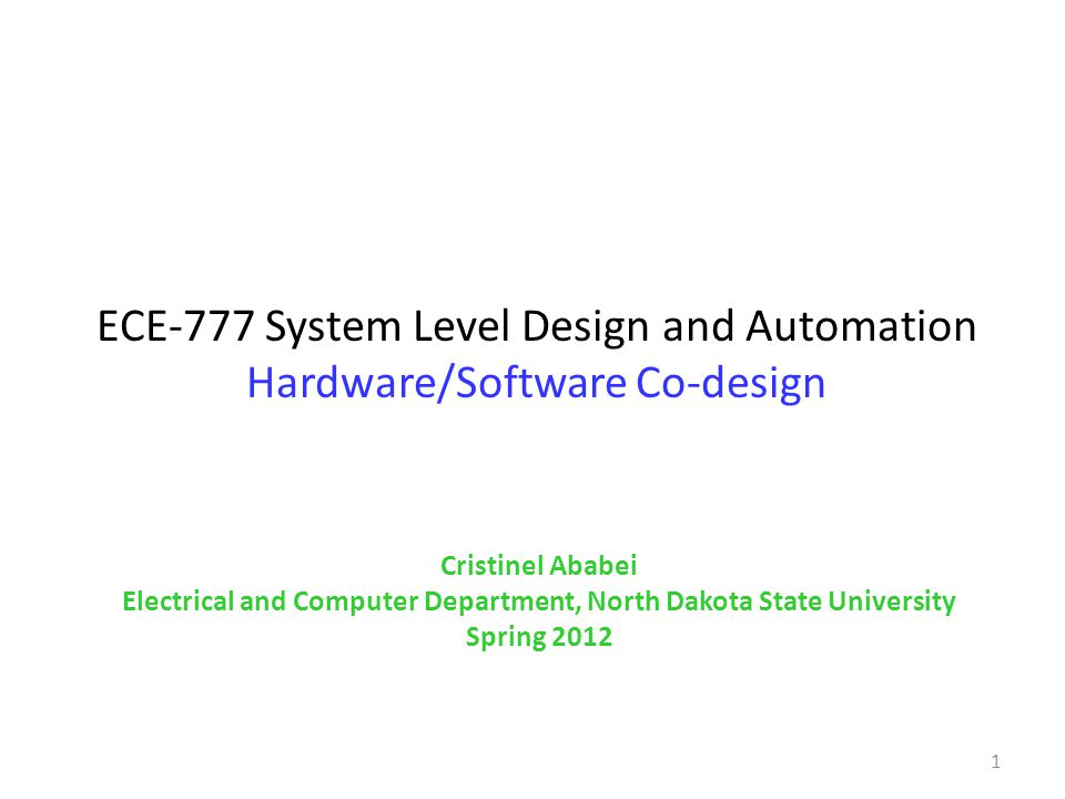ECE-777 System Level Design and Automation Hardware/Software Co-design