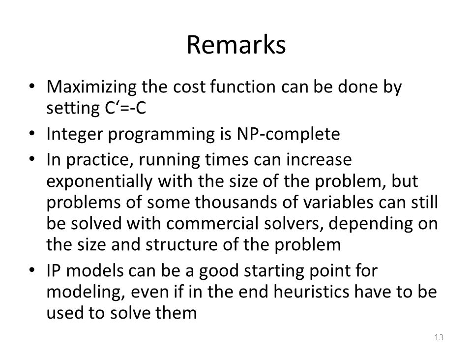 Remarks Maximizing the cost function can be done by setting C'=-C