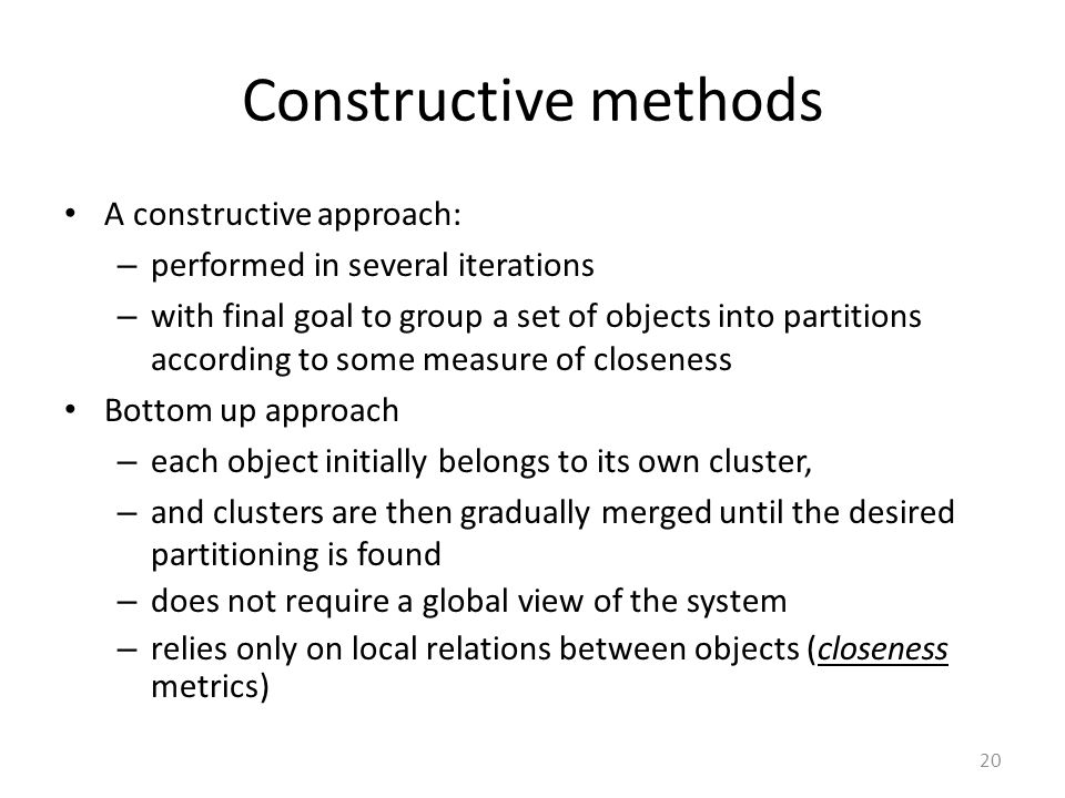 Constructive methods A constructive approach: