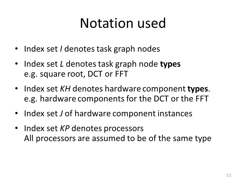 Notation used Index set I denotes task graph nodes