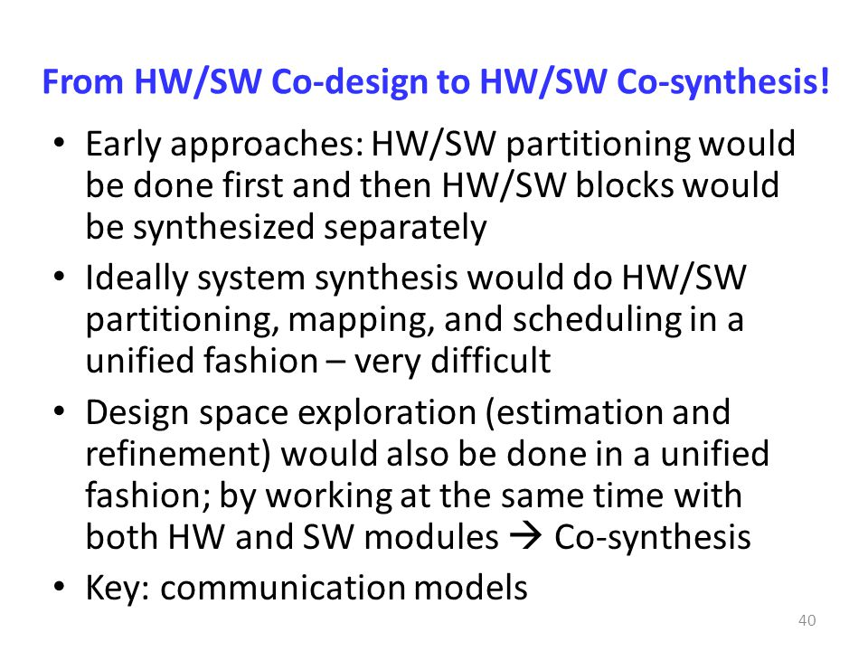 From HW/SW Co-design to HW/SW Co-synthesis!
