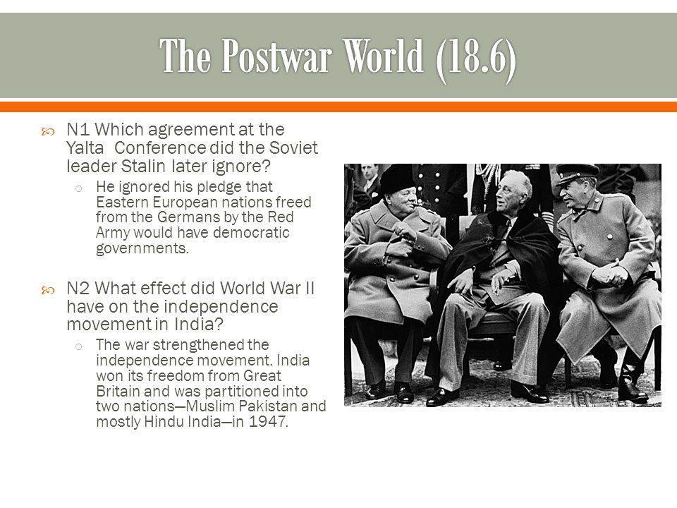 The Postwar World (18.6) N1 Which agreement at the Yalta Conference did the Soviet leader Stalin later ignore