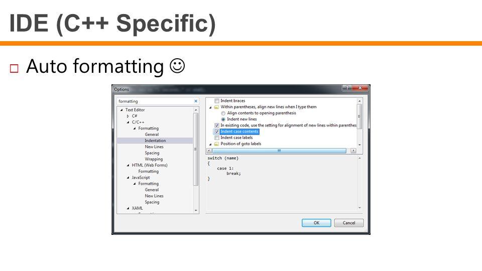 IDE (C++ Specific) Auto formatting 