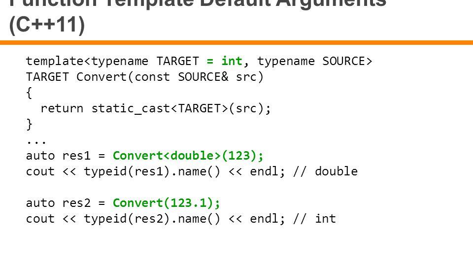 Function Template Default Arguments (C++11)