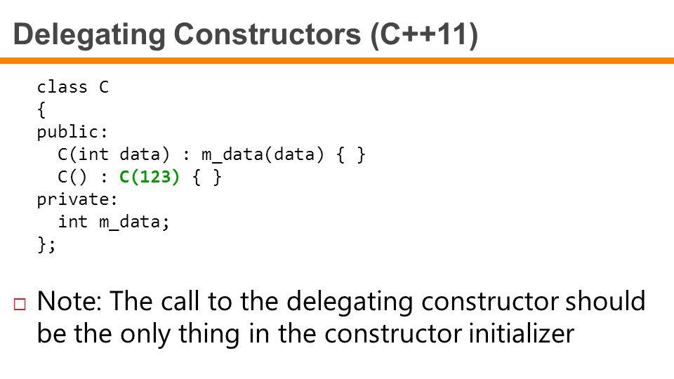 Delegating Constructors (C++11)