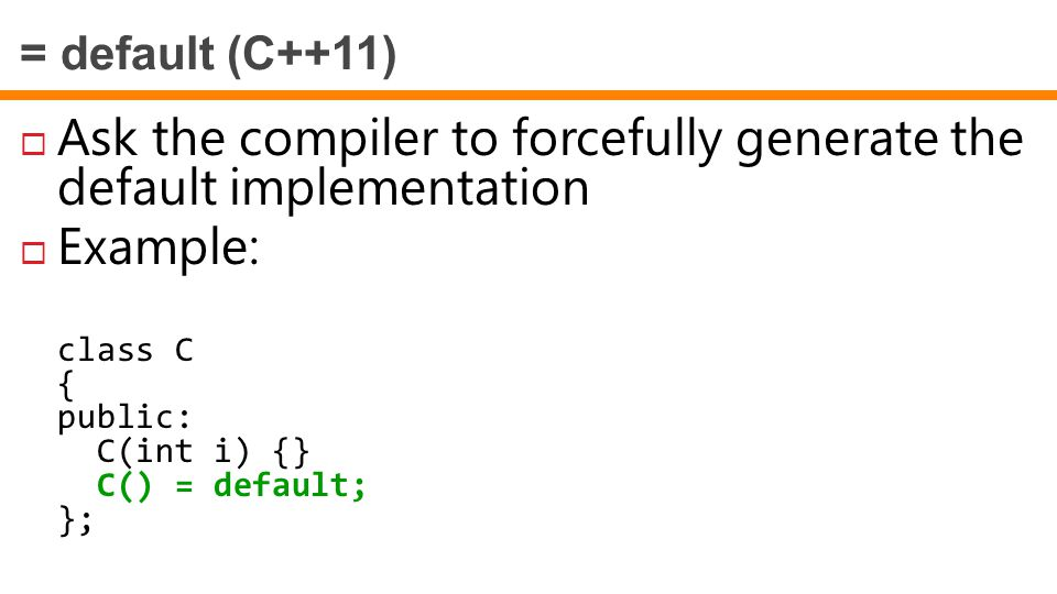 Ask the compiler to forcefully generate the default implementation