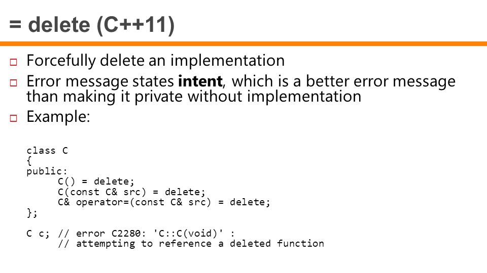 = delete (C++11) Forcefully delete an implementation