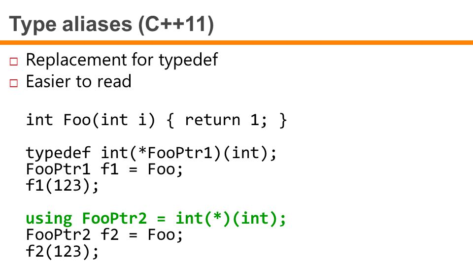 Type aliases (C++11) Replacement for typedef Easier to read