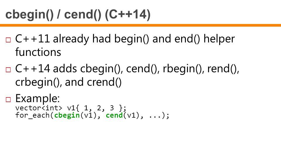 cbegin() / cend() (C++14)