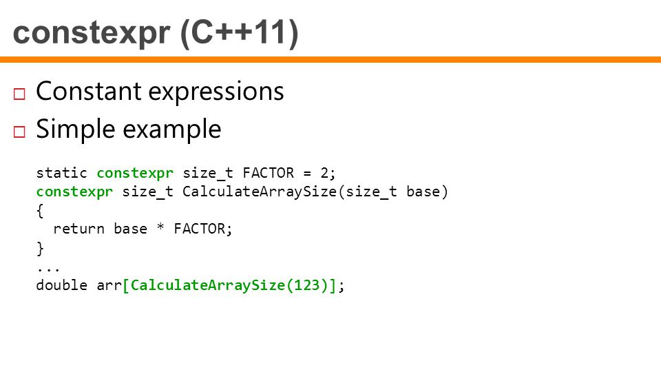 constexpr (C++11) Constant expressions Simple example
