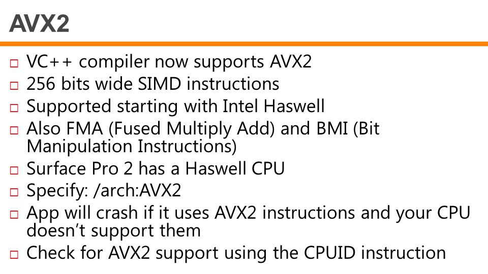 AVX2 VC++ compiler now supports AVX2 256 bits wide SIMD instructions