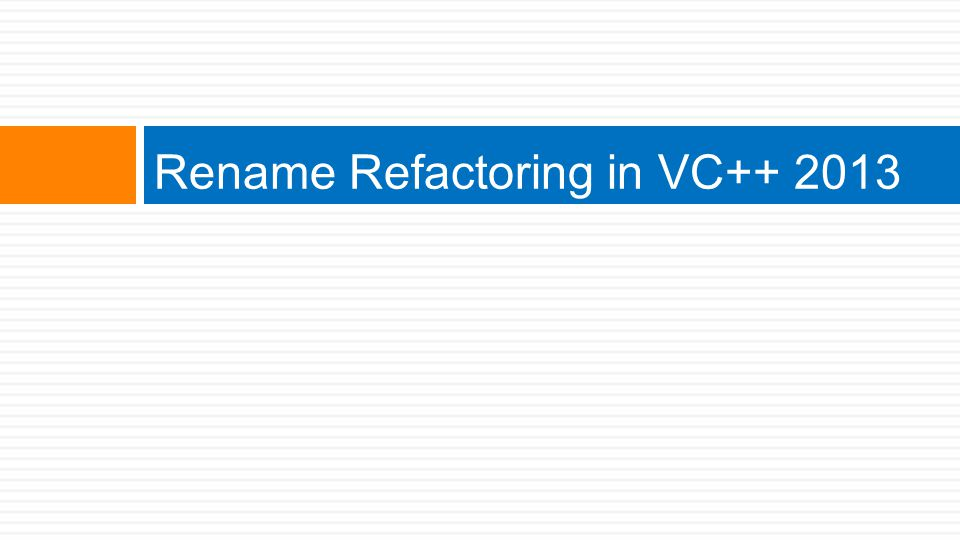 Rename Refactoring in VC++ 2013