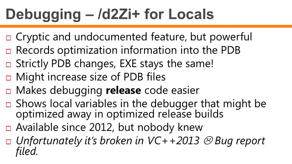 Debugging – /d2Zi+ for Locals