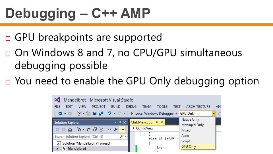 Debugging – C++ AMP GPU breakpoints are supported