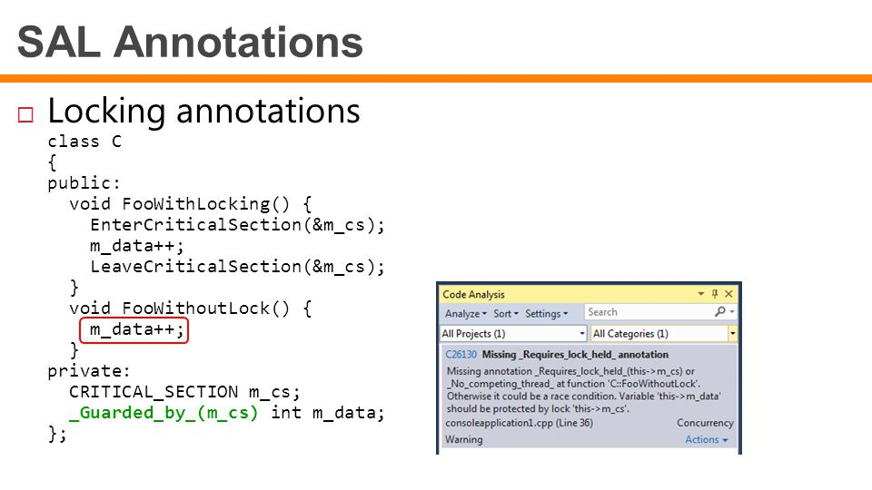SAL Annotations Locking annotations class C { public: