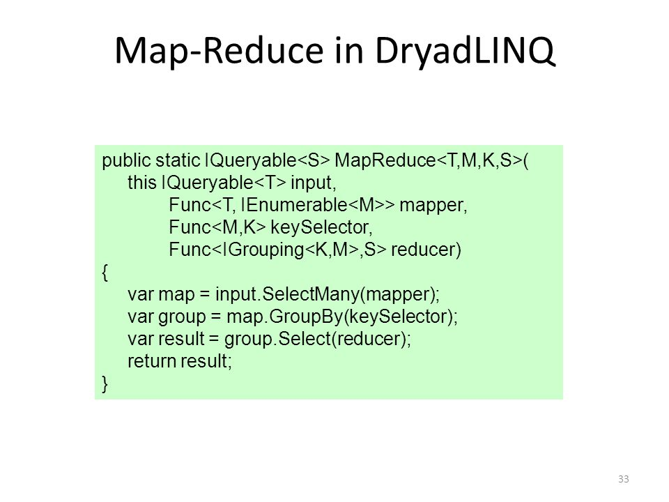 Map-Reduce in DryadLINQ
