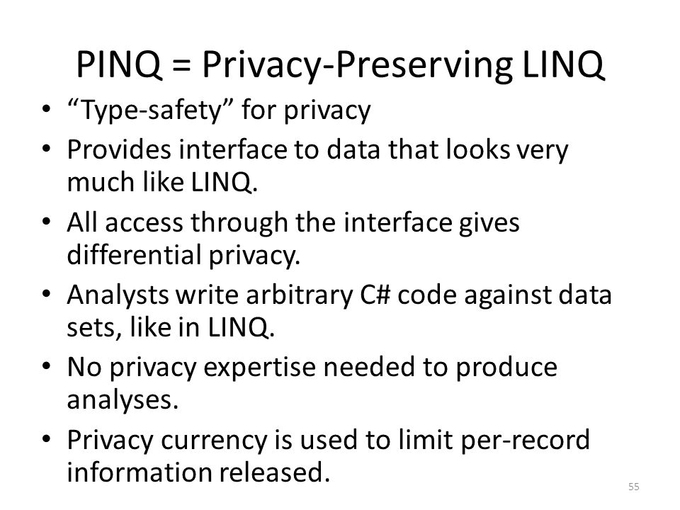 PINQ = Privacy-Preserving LINQ