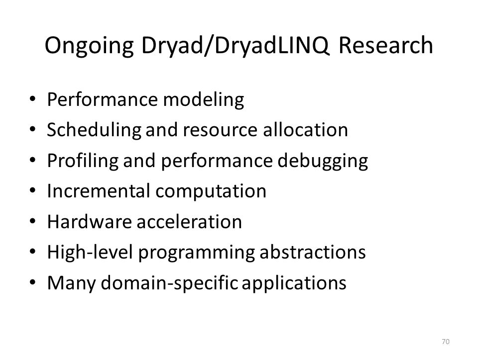 Ongoing Dryad/DryadLINQ Research