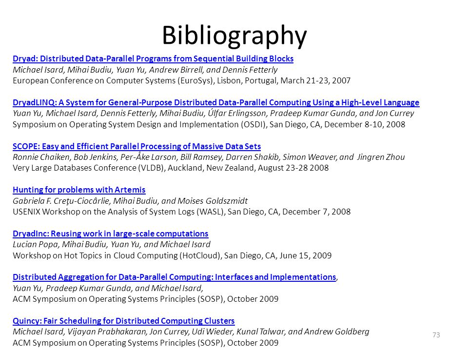 Bibliography Dryad: Distributed Data-Parallel Programs from Sequential Building Blocks.