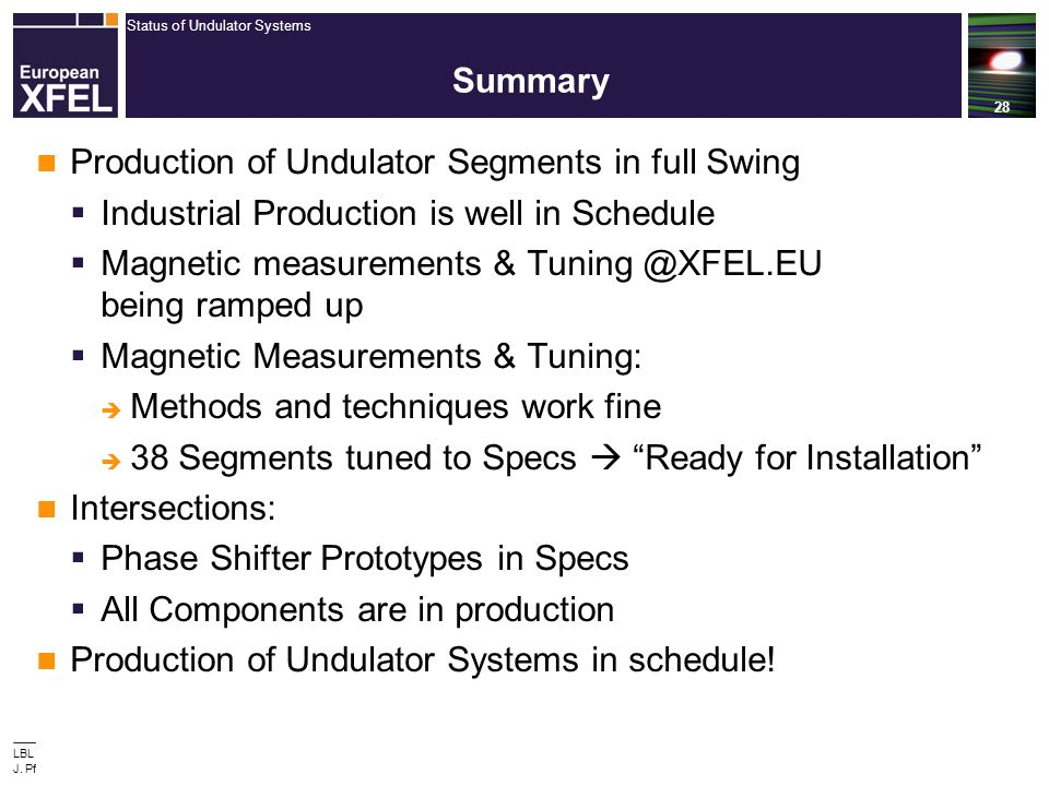 Summary Production of Undulator Segments in full Swing. Industrial Production is well in Schedule.