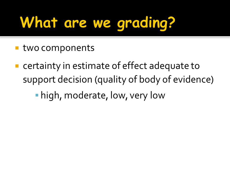 What are we grading two components