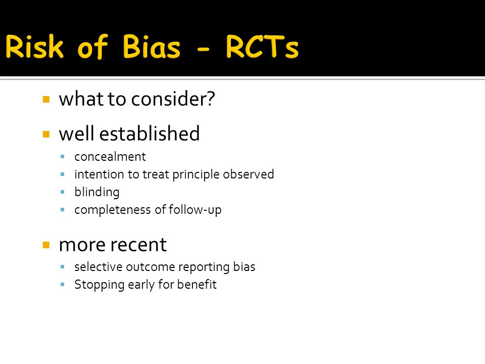 Risk of Bias - RCTs what to consider well established more recent