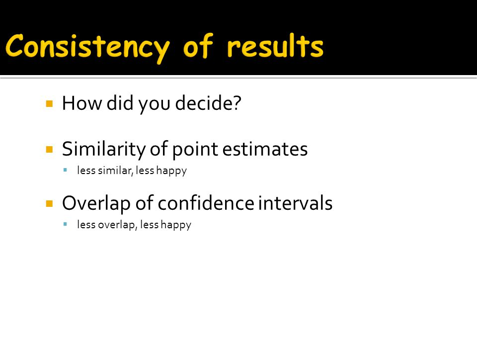 Consistency of results