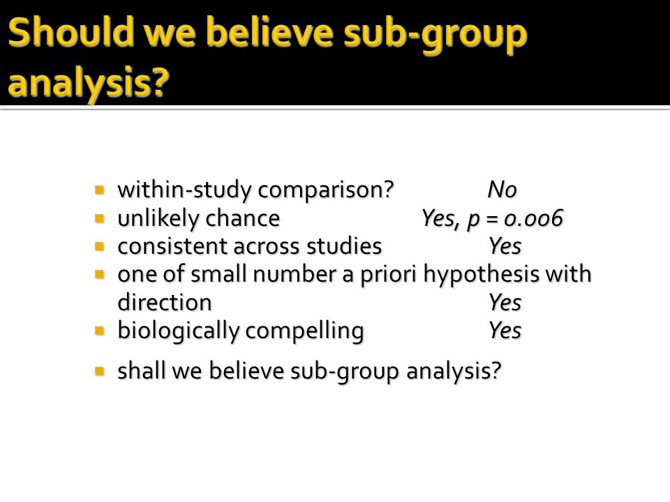 Should we believe sub-group analysis