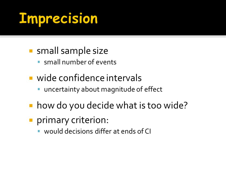 Imprecision small sample size wide confidence intervals