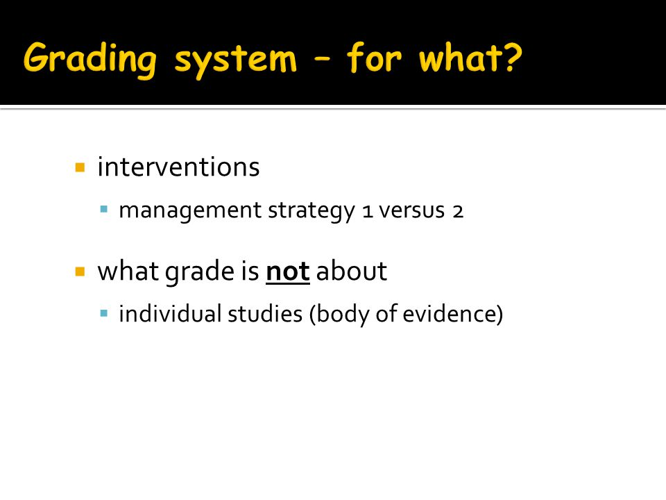 Grading system – for what