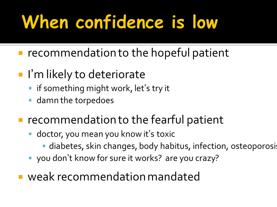 When confidence is low recommendation to the hopeful patient