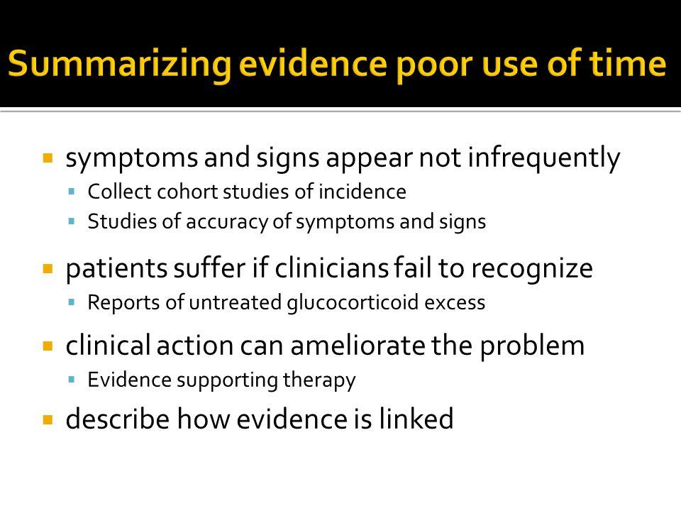 Summarizing evidence poor use of time
